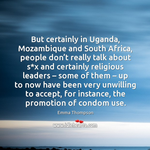 Image, But certainly in uganda, mozambique and south africa
