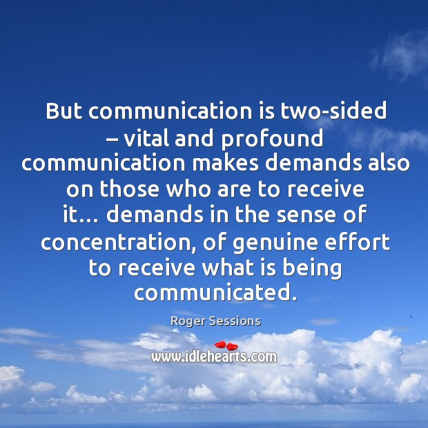 But communication is two-sided – vital and profound communication makes demands also on Image
