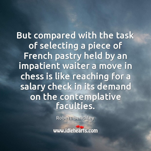 But compared with the task of selecting a piece of French pastry Image