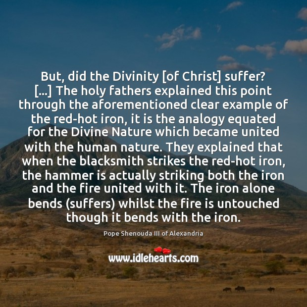 But, did the Divinity [of Christ] suffer? […] The holy fathers explained this Image