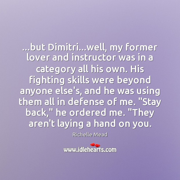 Image, …but Dimitri…well, my former lover and instructor was in a category