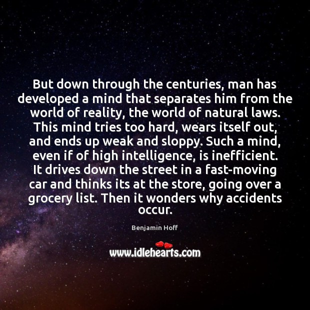 Image, But down through the centuries, man has developed a mind that separates
