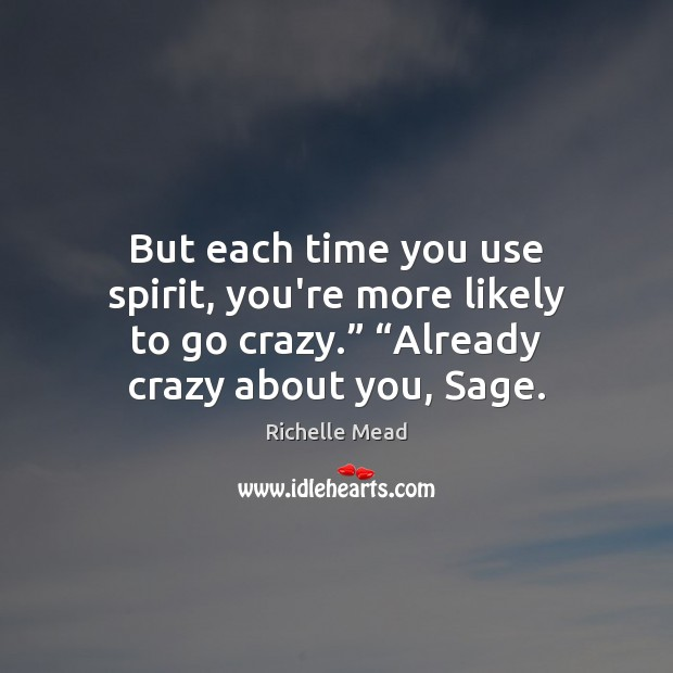 """But each time you use spirit, you're more likely to go crazy."""" """" Image"""