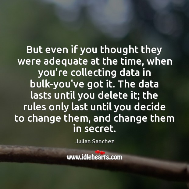 Image, But even if you thought they were adequate at the time, when
