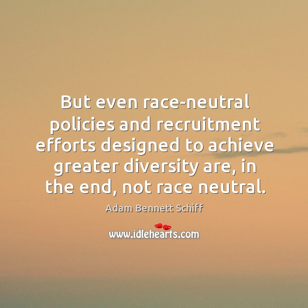 But even race-neutral policies and recruitment efforts designed to achieve greater diversity Image
