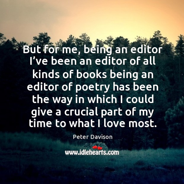 But for me, being an editor I've been an editor of all kinds of books Image