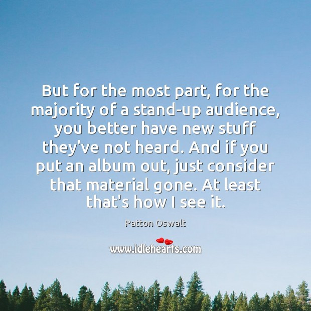But for the most part, for the majority of a stand-up audience, Image