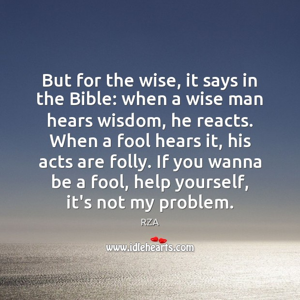 Image, But for the wise, it says in the Bible: when a wise