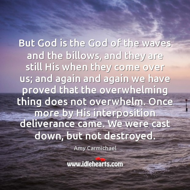 Image, But God is the God of the waves and the billows, and