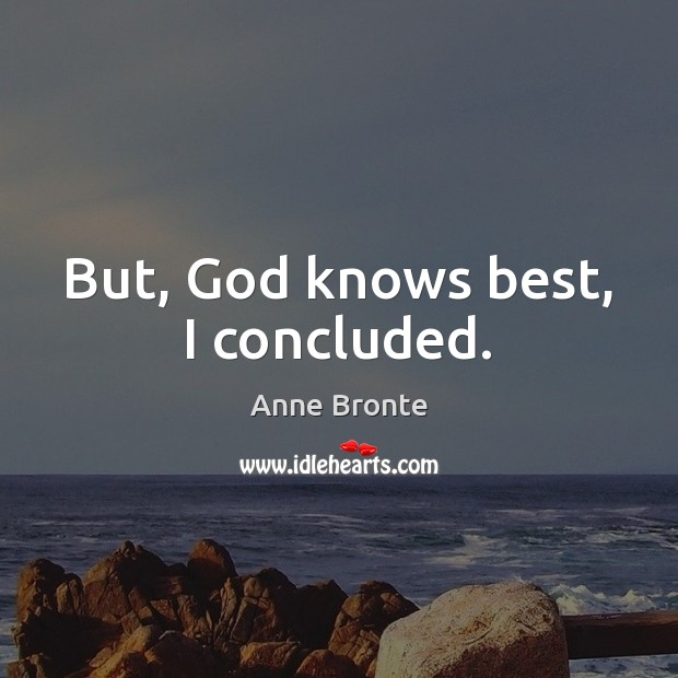 Image, But, God knows best, I concluded.