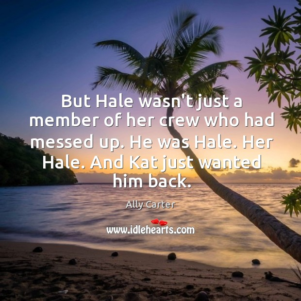 But Hale wasn't just a member of her crew who had messed Image