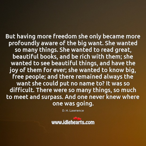 But having more freedom she only became more profoundly aware of the Image