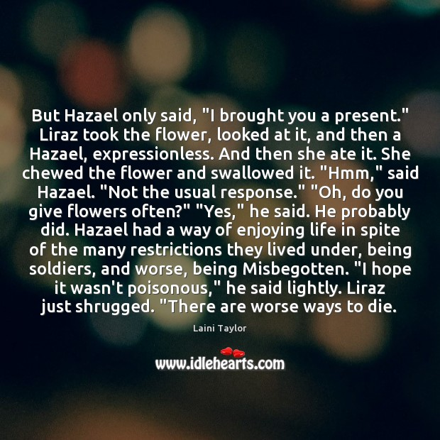 """But Hazael only said, """"I brought you a present."""" Liraz took the Image"""