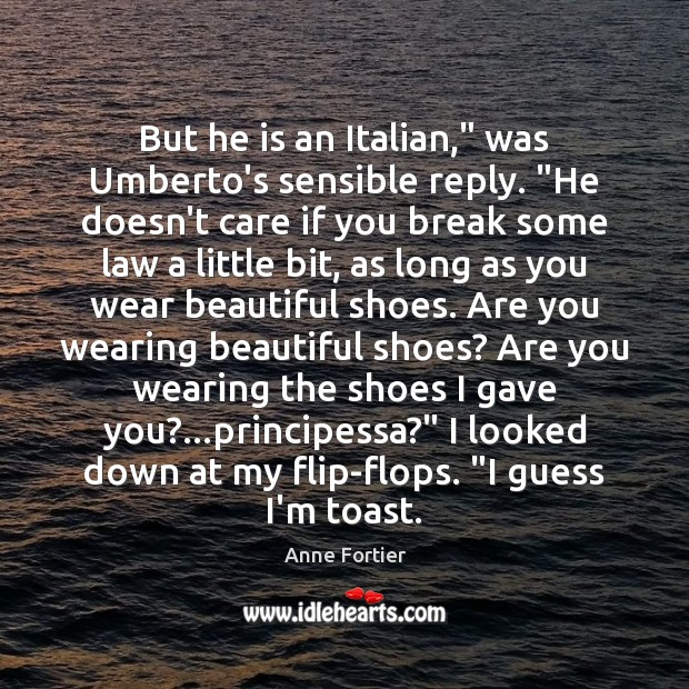 """But he is an Italian,"""" was Umberto's sensible reply. """"He doesn't care Image"""
