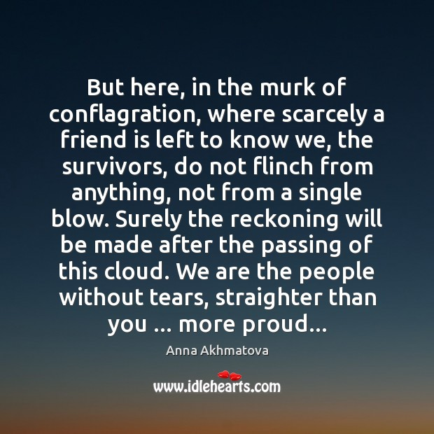 Image about But here, in the murk of conflagration, where scarcely a friend is