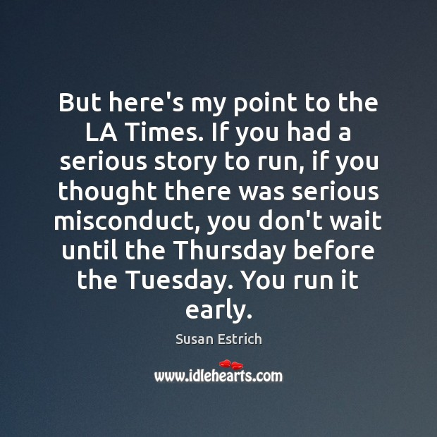 But here's my point to the LA Times. If you had a Susan Estrich Picture Quote