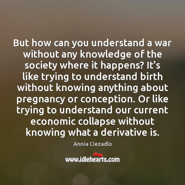 Image, But how can you understand a war without any knowledge of the