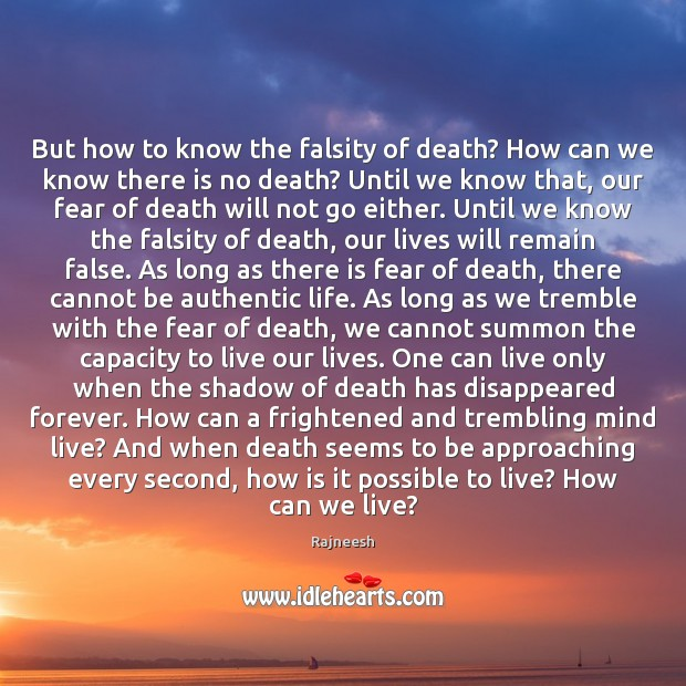 Image, But how to know the falsity of death? How can we know