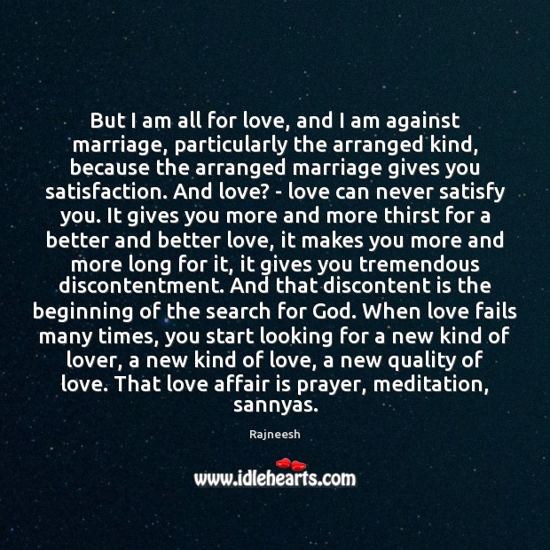 But I am all for love, and I am against marriage, particularly Rajneesh Picture Quote
