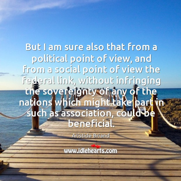 But I am sure also that from a political point of view, and from a social point of Image