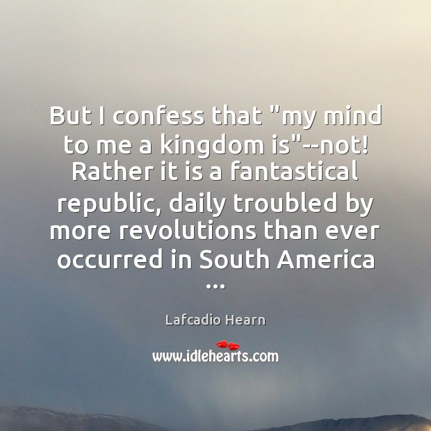 """Image, But I confess that """"my mind to me a kingdom is""""–not!"""