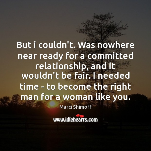 But i couldn't. Was nowhere near ready for a committed relationship, and Image