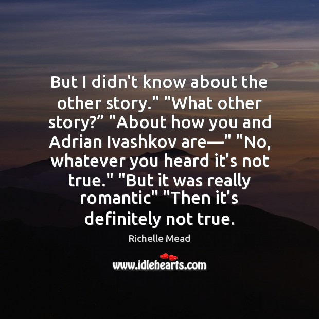 """But I didn't know about the other story."""" """"What other story?"""" """"About Image"""