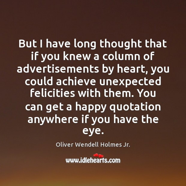 But I have long thought that if you knew a column of Oliver Wendell Holmes Jr. Picture Quote