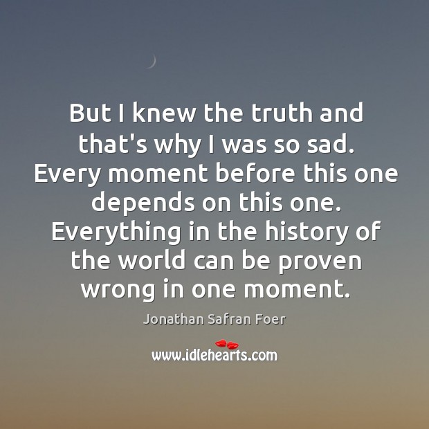 But I knew the truth and that's why I was so sad. Image