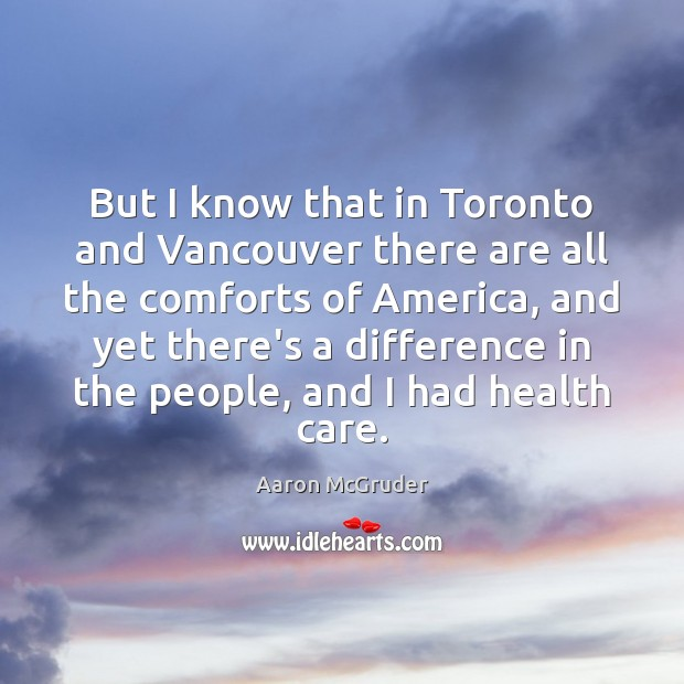 But I know that in Toronto and Vancouver there are all the Image