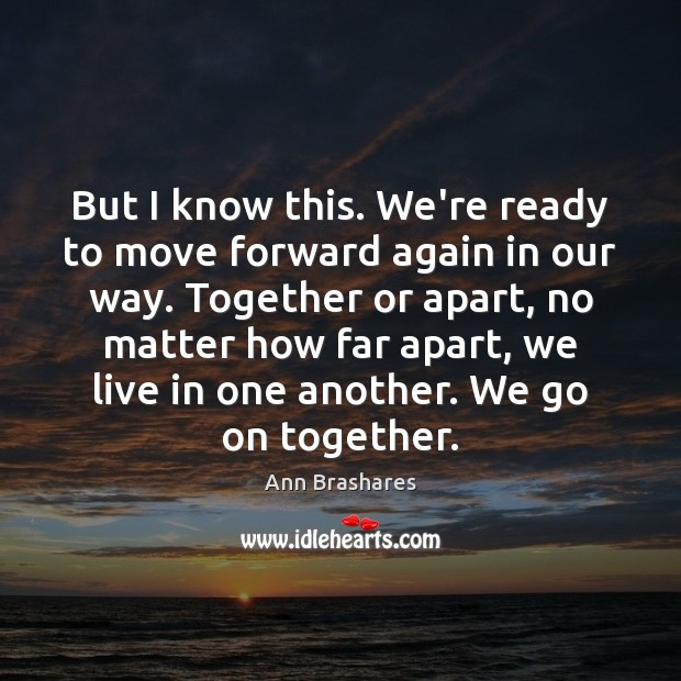 Image, But I know this. We're ready to move forward again in our