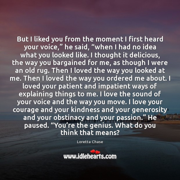 """But I liked you from the moment I first heard your voice,"""" Image"""