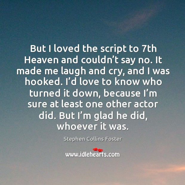 But I loved the script to 7th heaven and couldn't say no. Image