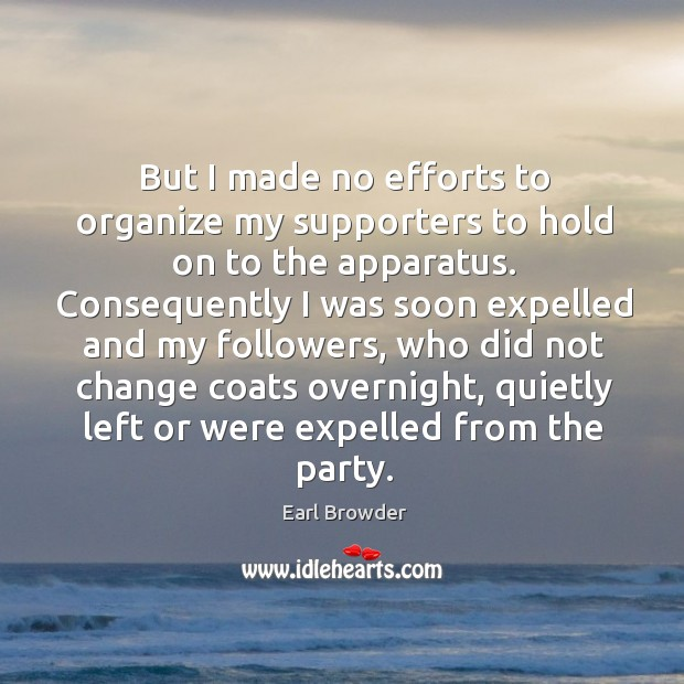 Image, But I made no efforts to organize my supporters to hold on to the apparatus.