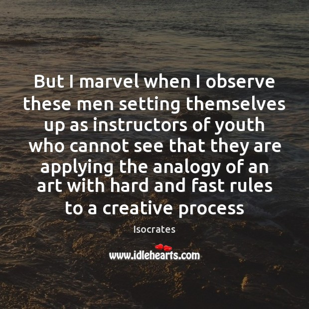But I marvel when I observe these men setting themselves up as Image