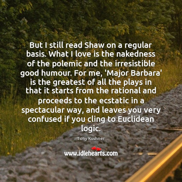 But I still read Shaw on a regular basis. What I love Image