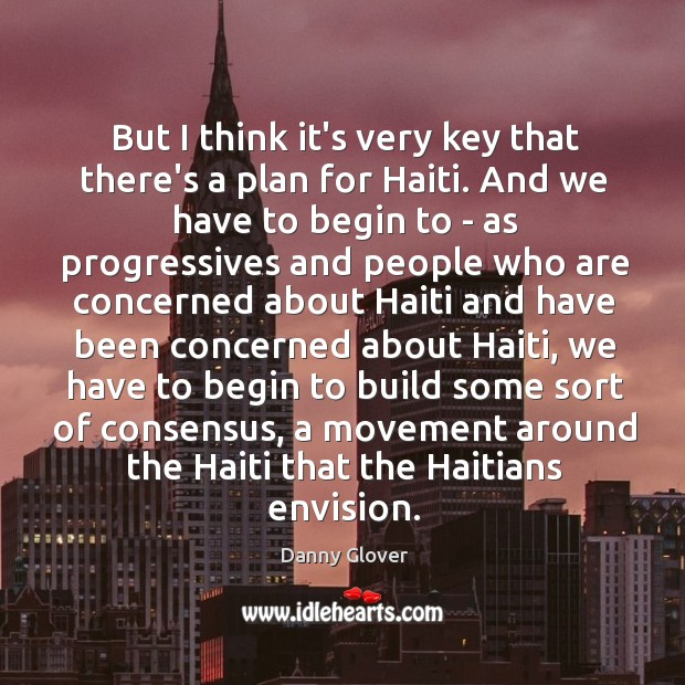 But I think it's very key that there's a plan for Haiti. Image