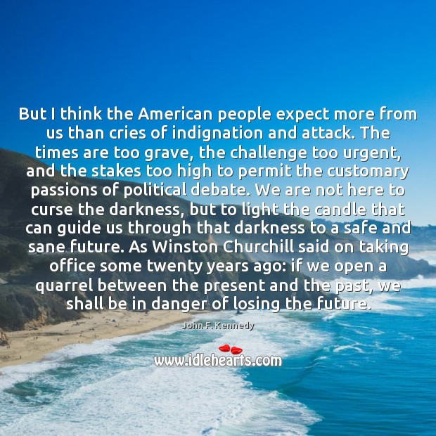But I think the American people expect more from us than cries Image