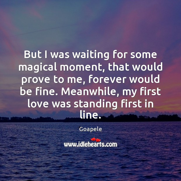 Image, But I was waiting for some magical moment, that would prove to