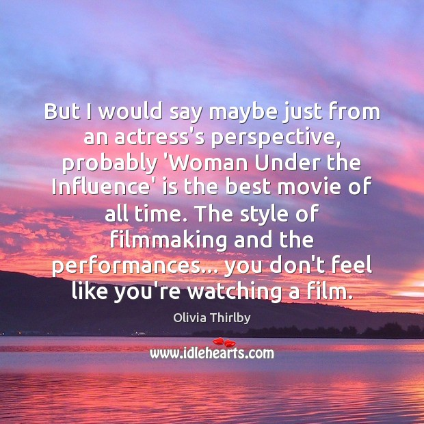 But I would say maybe just from an actress's perspective, probably 'Woman Olivia Thirlby Picture Quote