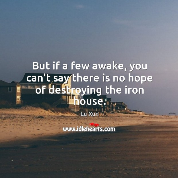 Image, But if a few awake, you can't say there is no hope of destroying the iron house.
