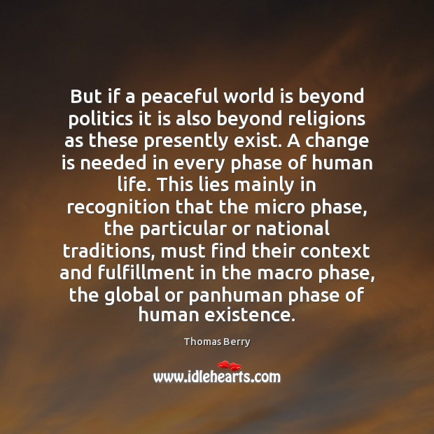 But if a peaceful world is beyond politics it is also beyond Image