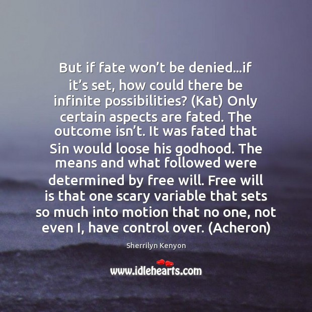 But if fate won't be denied…if it's set, how Image