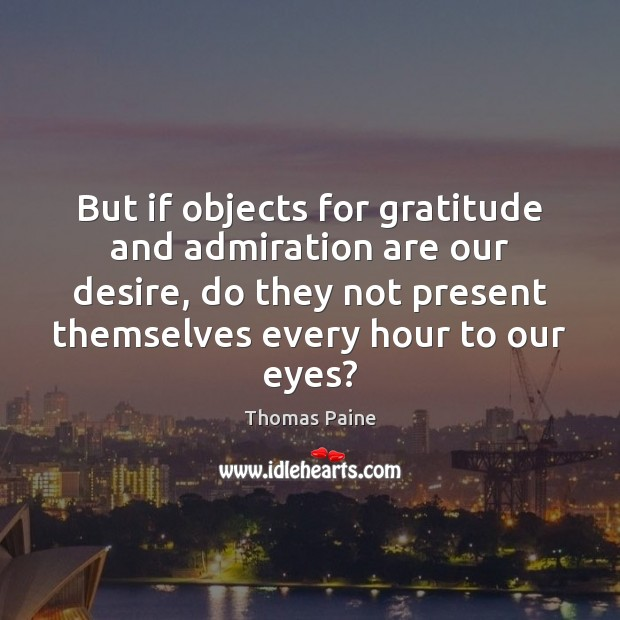 Image, But if objects for gratitude and admiration are our desire, do they