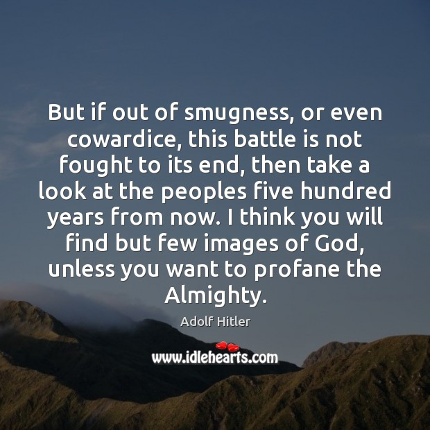 But if out of smugness, or even cowardice, this battle is not Image