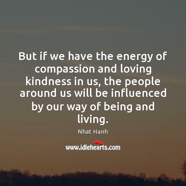 Image, But if we have the energy of compassion and loving kindness in