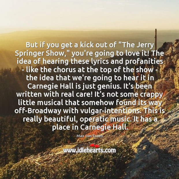 """But if you get a kick out of """"The Jerry Springer Show,"""" Image"""