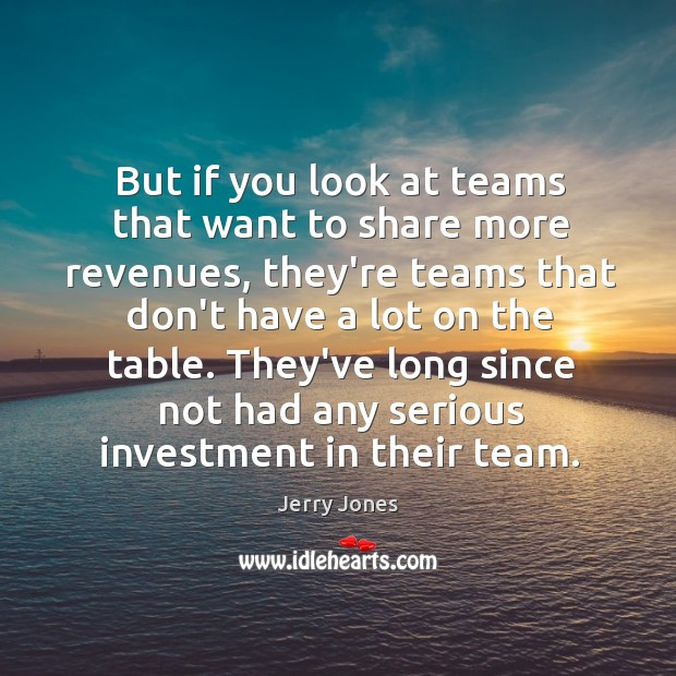 Image, But if you look at teams that want to share more revenues,