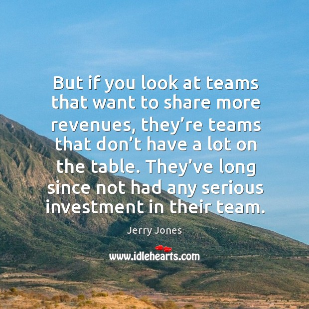 Image, But if you look at teams that want to share more revenues, they're teams that don't have a lot on the table.