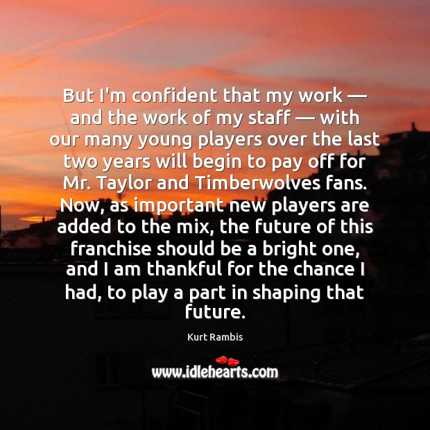 But I'm confident that my work — and the work of my staff — Thankful Quotes Image
